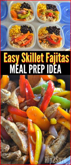 Skillet Chicken Fajitas Recipe AND Easy Meal Prep Idea