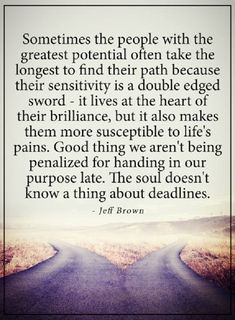 Inspirational life quotes Good Things People Find Their Path, Longest too