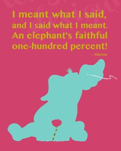 Dr Seuss Horton Hears a Who Horton's Code by Longfellowdesigns, $18.00 Dr. Seuss, Dr Seuss Week, Best Quotes From Books, Famous Quotes, Great Quotes, Movie Quotes, Book Quotes, Horton Hears A Who, Bible School Crafts