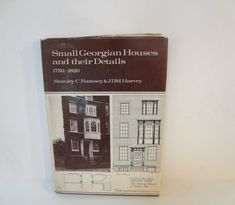 Small Georgian Houses & Their Details 1750 1820 by Lionfishvintage