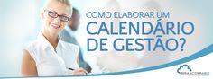 Como elaborar um calendário de gestão?  http://www.brascomm.net.br/como-elaborar-calendario-de-gestao/