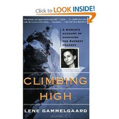 Climbing High: A Woman's Account of Surviving the Everest Tragedy: Lene Gammelgaard, Press Seal: 9780060953614: Amazon.com: Books