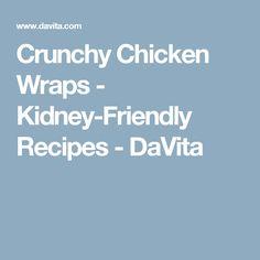 Crunchy Chicken Wraps - Kidney-Friendly Recipes - DaVita