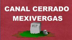 CANAL DE MEXIVERGAS CERRADO