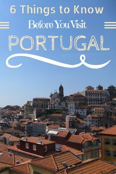 6 Things to Know Before You Travel to #Portugal. I am OBSESSED WITH PORTUGAL…