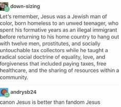 Not religious, but I grew up surrounded by Christianity, and can I say—this is a better description of Jesus than any religion/theology class could give me Memes, Funny, My Tumblr, Faith In Humanity, In This World, Equality, Decir No, Christianity, Fun Facts