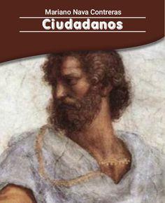 Ciudadanos por Mariano Nava Contreras - Orbi News Movie Posters, Mariana, Culture, Film Poster, Billboard, Film Posters