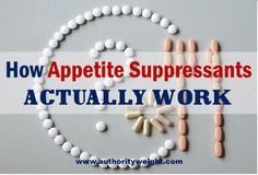 We all have heard about appetite suppressants for weight loss, but do we really know how they work?