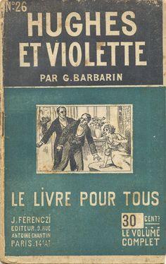Henri Armengol - J. G. Barbarin, Hughes et Violette, Ferenczi Le Livre Pour Tous n°26, 1919, 48 pages