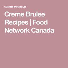 Creme Brulee Recipes | Food Network Canada