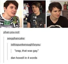"""Dan and phil, but I love that face he makes. It's like """"I shouldn't have said that..."""" *Hagrid voice*"""