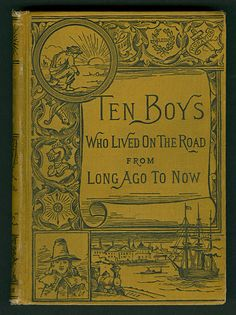 Ten Boys who Lived on the Road from Long Ago to Now, Boston: Lee and Shepard, 1885