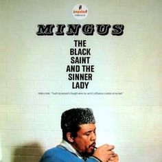 The Black Saint And The Sinner Lady | Charles Mingus (1963)