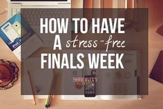 How To Have a Stress-Free Finals Week. Great final tip: accept your best. The night before the exam, stop studying. Accept your knowledge base and get some rest!