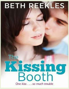 THE KISSING BOOTH (MI PRIMER BESO), BETH REEKLES http://bookadictas.blogspot.com/search?updated-max=2014-07-07T01:19:00-04:30