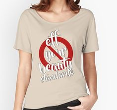 'Eff Your Beauty Standards' Relaxed Fit #T-Shirt by Menega Sabidussi #typography #inspirational #bodypositivity #redbubble #effyourbeautystandards