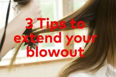 Three Steps for Extending Your Blowout | Beautylish