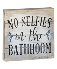 Love this Whitewash 'No Selfies ' Wall Sign by Sincere Surroundings on #zulily! #zulilyfinds