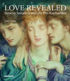 Love Revealed: Simeon Solomon and the Pre-Raphaelites: Amazon.co.uk: Colin Cruise, Victoria Osborne: Books