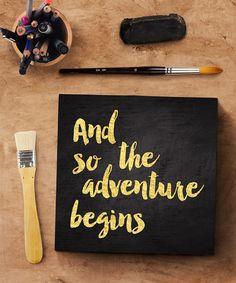 Look what I found on #zulily! Black & Gold 'The Adventure Begins' Block Sign by BirdRow #zulilyfinds