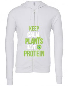 keep calm plants have protein funny Zipper Hoodie