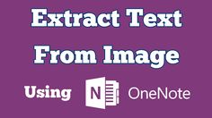 Extract text from Images/Pictures using OCR Tool in Microsoft Office One...