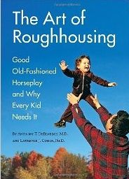 I 100% believe in roughhousing and allowing children to experience the physical side of life from an early age.  » 6 Benefits of Roughhousing for Kids - Psych Central