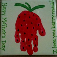 "Handprint Strawberry. Mothers Day. I love you ""berry"" much!!"