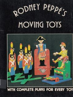 Rodney Peppe's Moving Toys: With Complete Plans for Every Toy 1980