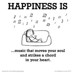 Happiness is... I can think of so many pieces of music that has the ability to do that.