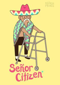 Oh gosh, I love Spanish humor. If I find many more, I may have to give them their own board! | See more about old mans, mexicans and spanish humor.