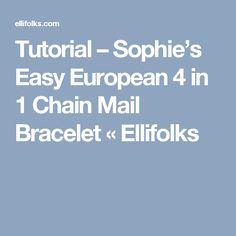 Tutorial – Sophie's Easy European 4 in 1 Chain Mail Bracelet « Ellifolks