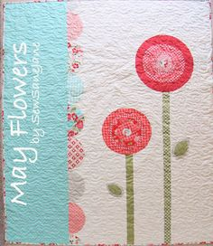 May Flowers QuiltTutorial on the Moda Bake Shop. http://www.modabakeshop.com
