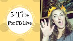 5 Tips For Doing A Facebook Live Video