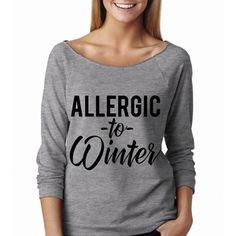 Metallic Gold Print New Allergic to Winter Wide Neck Shirt Graphic Shirt for Women