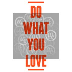Do what you love, because Love Pays More.