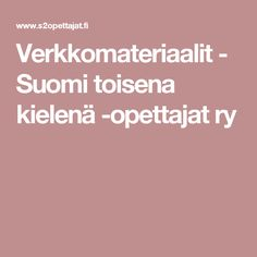 Verkkomateriaalit - Suomi toisena kielenä -opettajat ry Special Needs Teaching, Teacher Inspiration, Creative Teaching, Special Education, Language, School, Random, Language Arts, Casual