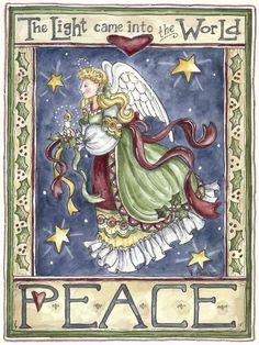 Christmas angel ~ Peace by Shelly Rasche ~ The Light came into the World ~ folk art