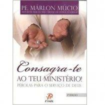 Livro Consagra-te ao teu Ministério - Pérolas para o Serviço de Deus
