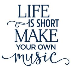 Silhouette Design Store - View Design life is short make own music phrase