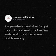 Quotes Rindu, Quotes Lucu, Cinta Quotes, Quotes Galau, Hope Quotes, Text Quotes, Daily Quotes, Words Quotes, Funny Quotes