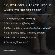 6 Questions to Ask Yourself / I needed these today! This whole post is definitely worth a read.