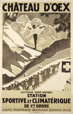 Château d'Oex, station sportive et climatérique de 1er ordre, M.O.B.   (Anonymous / 1927) This great Wintersport poster is a variante of the 'Château D'Oex, Grand Concours National de Ski 1927' poster. Château D'oex is located in the canton of Vaud, on the line of the MOB (Montreux-Bernese Oberland railway). Extremely rare.