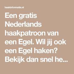 Een gratis Nederlands haakpatroon van een Egel. Wil jij ook een Egel haken? Bekijk dan snel het haakpatroon en begin direct te haken!