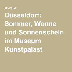 Düsseldorf: Sommer, Wonne und Sonnenschein im Museum Kunstpalast