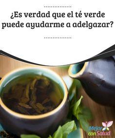 ¿Es verdad que el té verde puede ayudarme a adelgazar? Para que el té verde nos ayude a bajar de peso es importante que tomemos tres tazas al día y que las combinemos con una dieta equilibrada