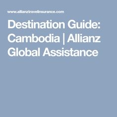 Destination Guide: Cambodia | Allianz Global Assistance