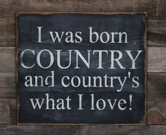 Large Wood Sign - I was Born Country - Subway Sign via Etsy