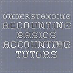 UNDERSTANDING ACCOUNTING BASICS - Accounting Tutors