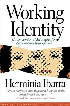 Working Identity: Unconventional Strategies for Reinventing Your Career by Herminia Ibarra http://www.amazon.com/dp/1591394139/ref=cm_sw_r_pi_dp_LOu-ub18BDFMM